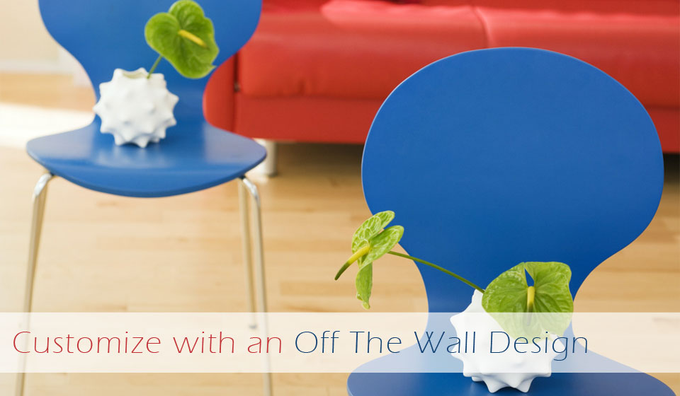 Cutomize your  home with an off the wall design