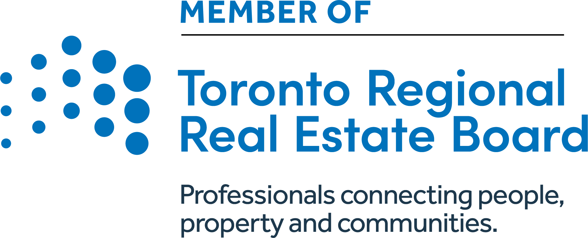 Member of Toronto Regional Real Estate Board: Professionals connecting people, properties and communities.